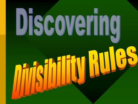 Discovering Divisibility Rules.