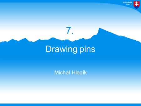 Drawing pins Michal Hledík 7.. 7. Drawing pins A drawing pin (thumbtack) floating on the surface of water near another floating object is subject to an.