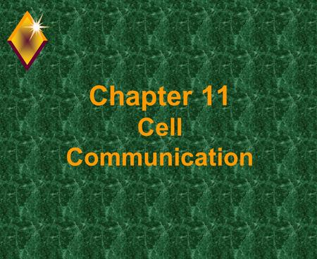 "Chapter 11 Cell Communication. Question? u How do cells communicate? u By ""cellular"" phones. u But seriously, cells do need to communicate for many reasons."