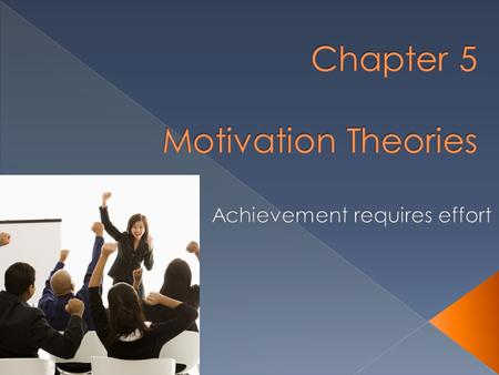 Chapter 5 Motivation Theories