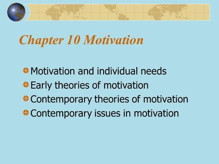 Chapter 10 Motivation Motivation and individual needs