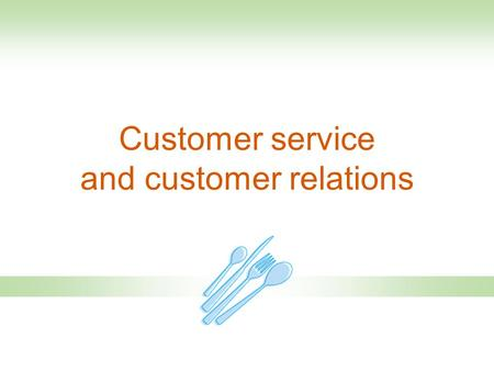 Customer service and customer relations