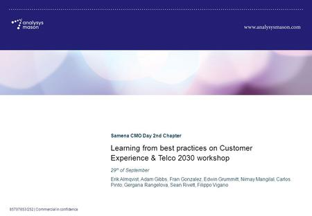 85707853/252 | Commercial in confidence Learning from best practices on Customer Experience & Telco 2030 workshop Samena CMO Day 2nd Chapter Erik Almqvist,