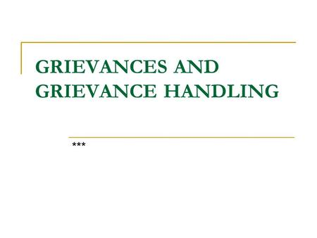 GRIEVANCES AND GRIEVANCE HANDLING