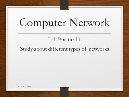 Lab Practical 1 Study about different types of networks