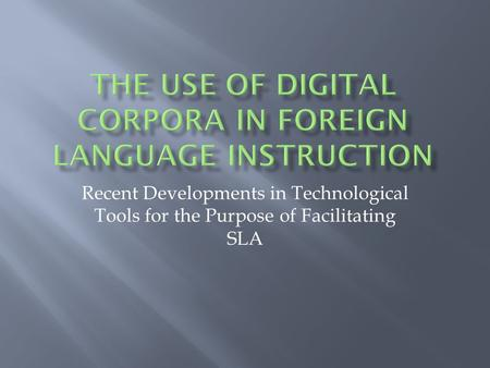 Recent Developments in Technological Tools for the Purpose of Facilitating SLA.
