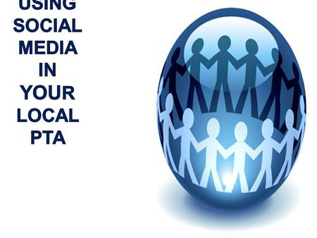 Idaho PTA.  The Power of Social Media  Your Tools: Facebook, Twitter & YouTube  Connecting Your Social Media Efforts.