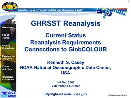 1 Overview LTSRF Status GHRSST Reanalysis Example L4 Analyses Future Activities GlobColour Connection  Villefranche sur mer,
