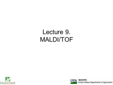 Lecture 9. MALDI/TOF. Introduction Matrix-assisted laser desorption/ionization (MALDI) is a soft ionization technique used in mass spectrometry, allowing.
