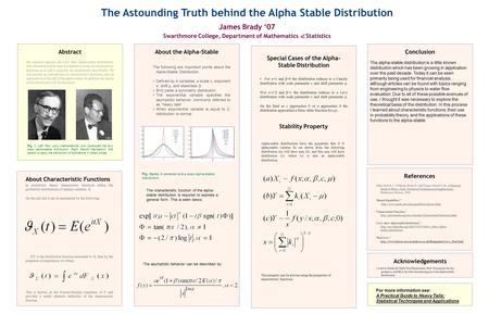 Abstract My research explores the Levy skew alpha-stable distribution. This distribution form must be defined in terms of characteristic functions as its.