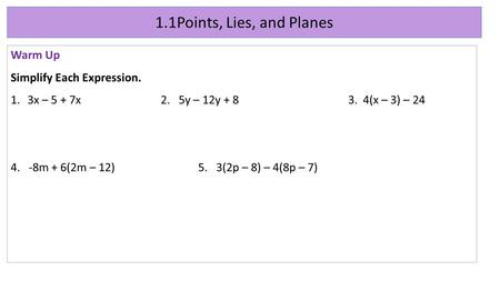 1.1Points, Lies, and Planes Warm Up Simplify Each Expression.