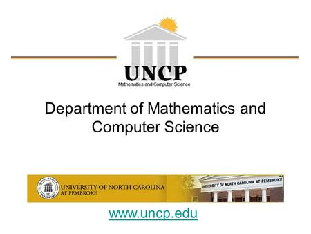 Department of Mathematics and Computer Science www.uncp.edu.