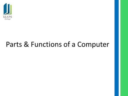 Parts & Functions of a Computer. 2 Functions of a Computer.