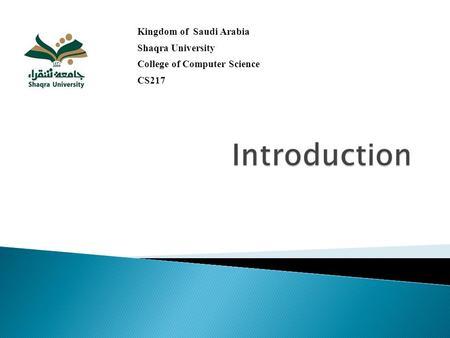 Introduction Kingdom of Saudi Arabia Shaqra University