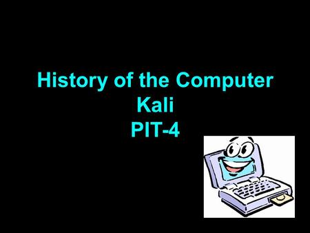 History of the Computer Kali PIT-4. First computer Facts: Konrad Zuse invented the first computer called the Z1. It was designed from 1935 and 1936 and.