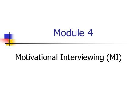Module 4 Motivational Interviewing (MI). 4-2 How Does Behavior Change? Behavior ABehavior B.
