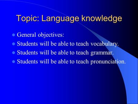 Topic: Language knowledge