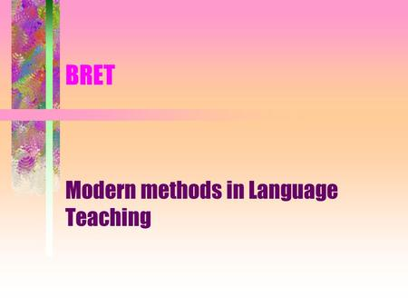 Modern methods in Language Teaching