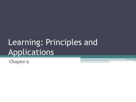 Learning: Principles and Applications