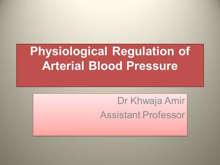 Physiological Regulation of Arterial Blood Pressure