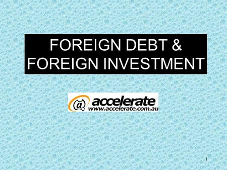 1 FOREIGN DEBT & FOREIGN INVESTMENT. 2 Foreign debt may be defined as the amount of money that a country's residents, both public and private, owe to.