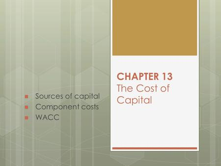 CHAPTER 13 The Cost of Capital