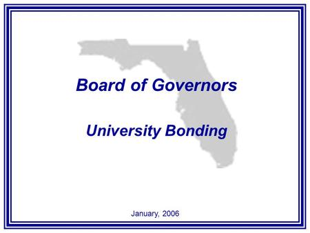 Board of Governors University Bonding January, 2006.