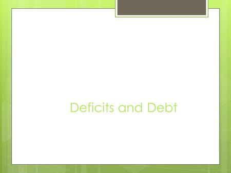 Deficits and Debt. The Budget Process Taxes, especially personal income taxes, provide most of the federal government's revenue.  The federal budget.