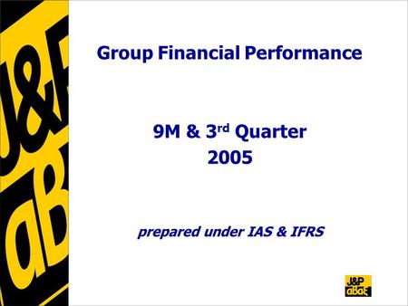 Group Financial Performance 9M & 3 rd Quarter 2005 prepared under IAS & IFRS.