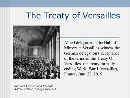 the treaty of versailles effect The treaty of versailles imposed reparations on germany and reduced both its land and population, stirring feelings of resentment that contributed to germany's instigation of world war ii the treaty placed limits on the german military meant to reduce the possibility of further german aggression.