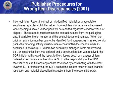Published Procedures for Wrong Item Discrepancies (2001) Incorrect Item. Report incorrect or misidentified material or unacceptable substitutes regardless.