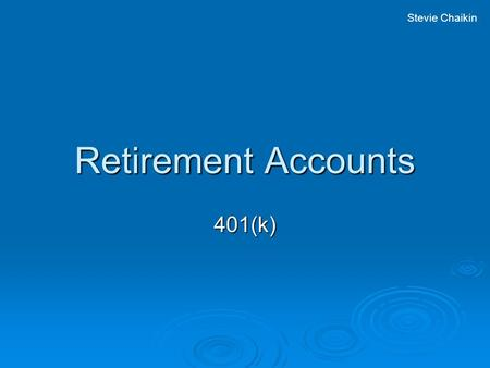 Retirement Accounts 401(k) Stevie Chaikin. What are They Used for  401(k) retirement savings plan allows a worker to save for retirement and have the.