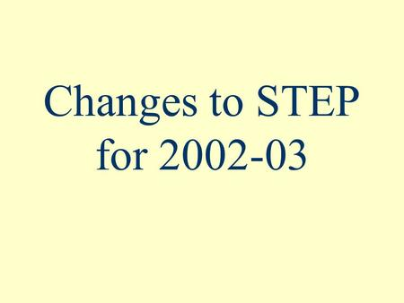 Changes to STEP for 2002-03. Verification Reports New accountability reports required for NCLB: cohort performance index, cohort graduation rate, district.