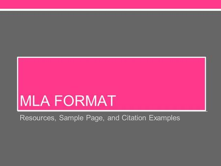 MLA FORMAT Resources, Sample Page, and Citation Examples.