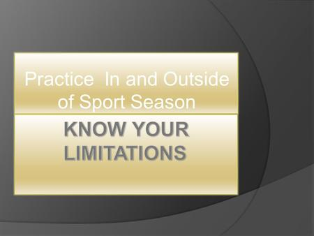Practice In and Outside of Sport Season. BYLAW, ARTICLE 17  17.02.1 Countable Athletically Related Activities. Countable athletically related activities.