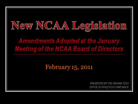 February 15, 2011 PRESENTED BY THE VIRGINIA TECH OFFICE OF ATHLETICS COMPLIANCE.
