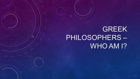 GREEK PHILOSOPHERS – WHO AM I?. WAS WELL KNOWN IN ATHENS IN 423 BC FOR HIS NON-TRADITIONAL TEACHING METHODS. HE DID NOT KEEP A FORMAL SCHOOL. SOCRATES.