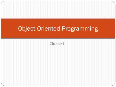 Chapter 1 Object Oriented Programming. OOP revolves around the concept of an objects. Objects are crated using the class definition. Programming techniques.