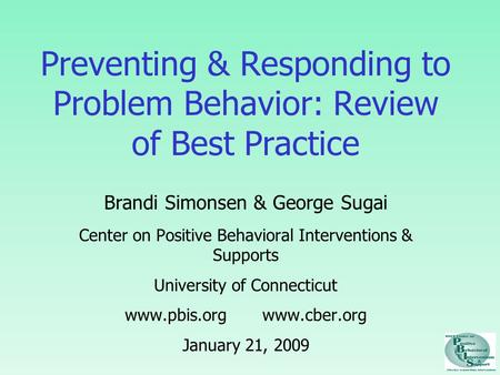 Preventing & Responding to Problem Behavior: Review of Best Practice