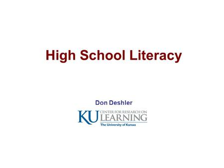 High School Literacy Don Deshler. LANGUAGE SKILLS STRATEGIES SUBJECT MATTER Building Blocks for Content Literacy HIGHER ORDER.