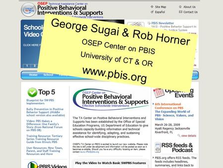 George Sugai & Rob Horner OSEP Center on PBIS University of CT & OR www.pbis.org.
