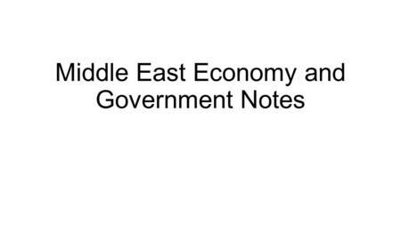 Middle East Economy and Government Notes
