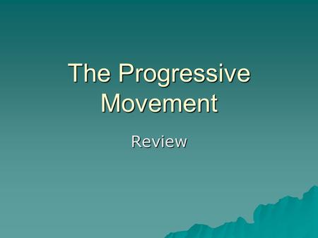 The Progressive Movement Review. Which amendment made it legal for the federal government to tax the incomes of individuals directly?