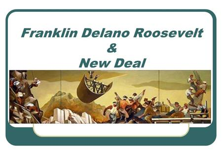 Franklin Delano Roosevelt & New Deal. Bring hope back 1 st step was to restore public confidence in the nation's bank (FDIC) 2 nd step providing relief.