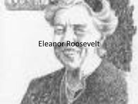 Eleanor Roosevelt. Early Life Anna Eleanor Roosevelt was born on October 11, 1814 in New York City. She was the daughter of Elliot Roosevelt and Anna.