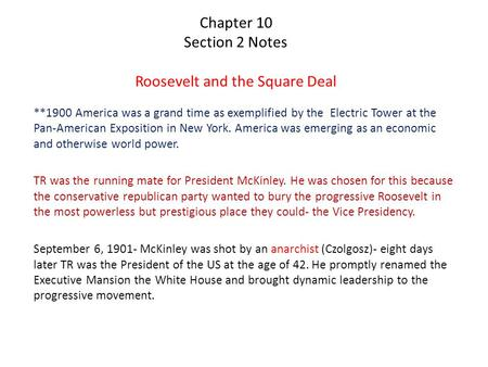 Chapter 10 Section 2 Notes Roosevelt and the Square Deal **1900 America was a grand time as exemplified by the Electric Tower at the Pan-American Exposition.