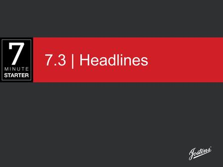7.3 | Headlines. Head's Up It only makes sense that the largest type on the spread captures and keeps your readers' interest with well-written and creatively.