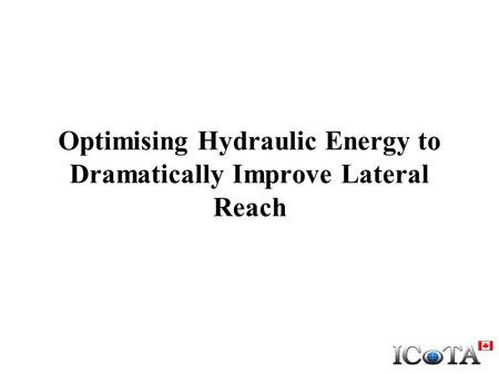 Optimising Hydraulic Energy to Dramatically Improve Lateral Reach.