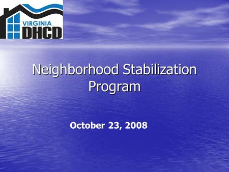 Neighborhood Stabilization Program October 23, 2008.