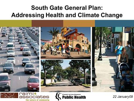 South Gate General Plan: Addressing Health and Climate Change 22 January09.